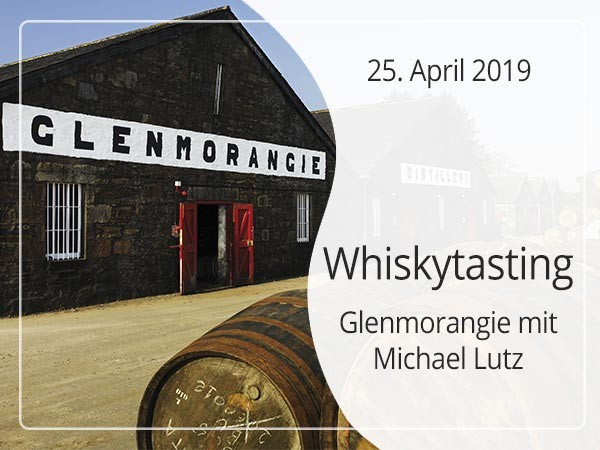 Glenmorangie Whiskytasting am 25. April 2019 mit Michael Lutz um 19:30 Uhr